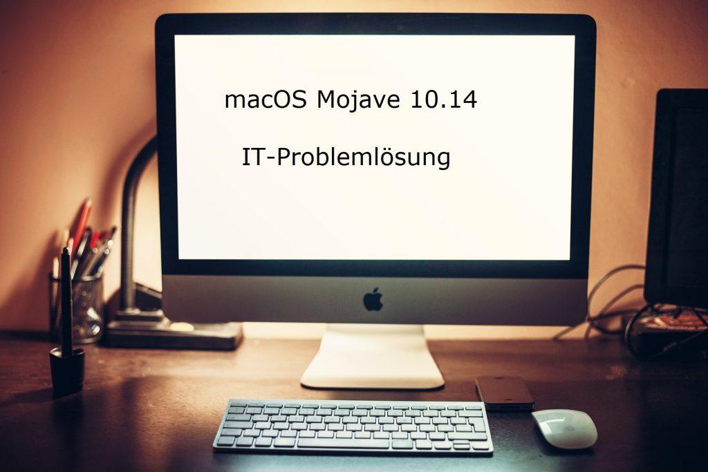 Apple macOS Mojave IT-Problemloesung