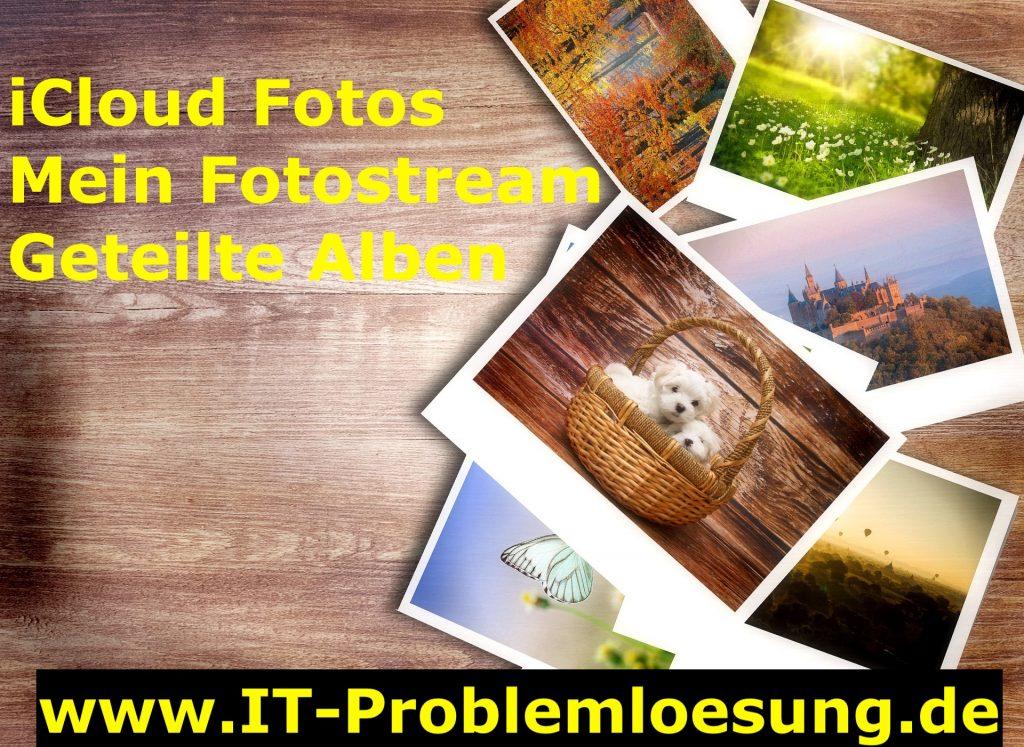 iCloud Fotos - Geteilte Alben - Fotosstream einrichten - IT-Problemloesung